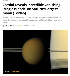 Cassini Reveals Incredible vanishing Magic Islands on Saturns largest moon - CSM, November 2014