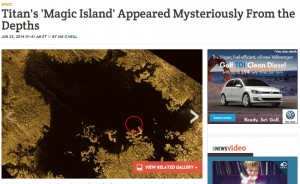 Titans Magic Island Appeared Mysteriously From the Depths - Seeker, Discovery News