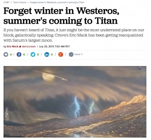 Forget Winter in Westeros Summer is Coming to Titan CNET July 2013